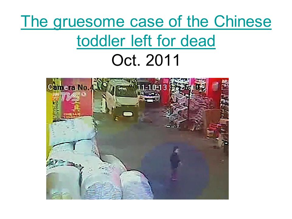 The gruesome case of the Chinese toddler left for dead The gruesome case of the Chinese toddler left for dead Oct.