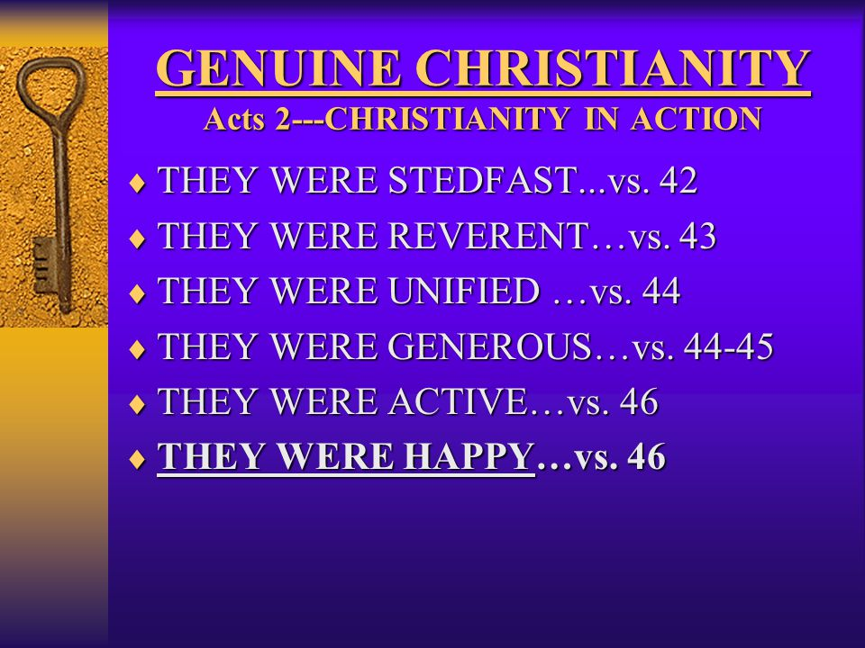 GENUINE CHRISTIANITY Acts 2---CHRISTIANITY IN ACTION  THEY WERE STEDFAST...vs.