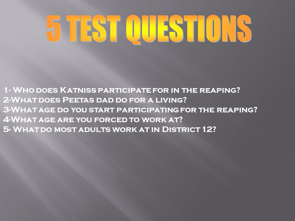 1- Who does Katniss participate for in the reaping.