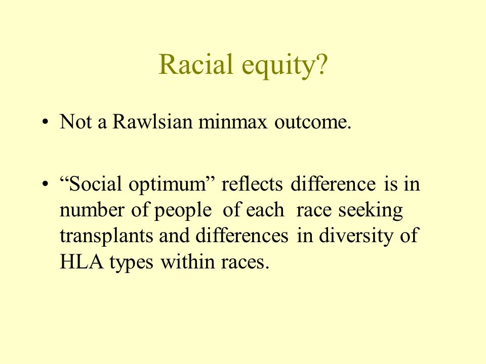Racial equity. Not a Rawlsian minmax outcome.