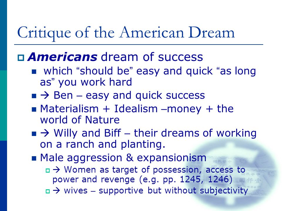 "Critique of the American Dream  Americans dream of success which "" should be "" easy and quick "" as long as "" you work hard  Ben – easy and quick suc"