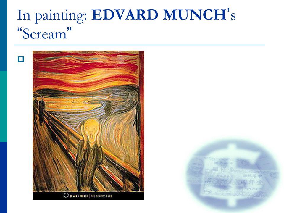 In painting: EDVARD MUNCH ' s Scream 
