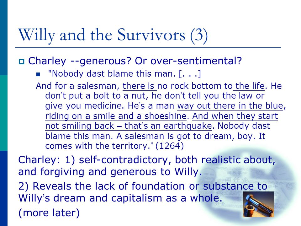 Willy and the Survivors (3)  Charley --generous? Or over-sentimental?