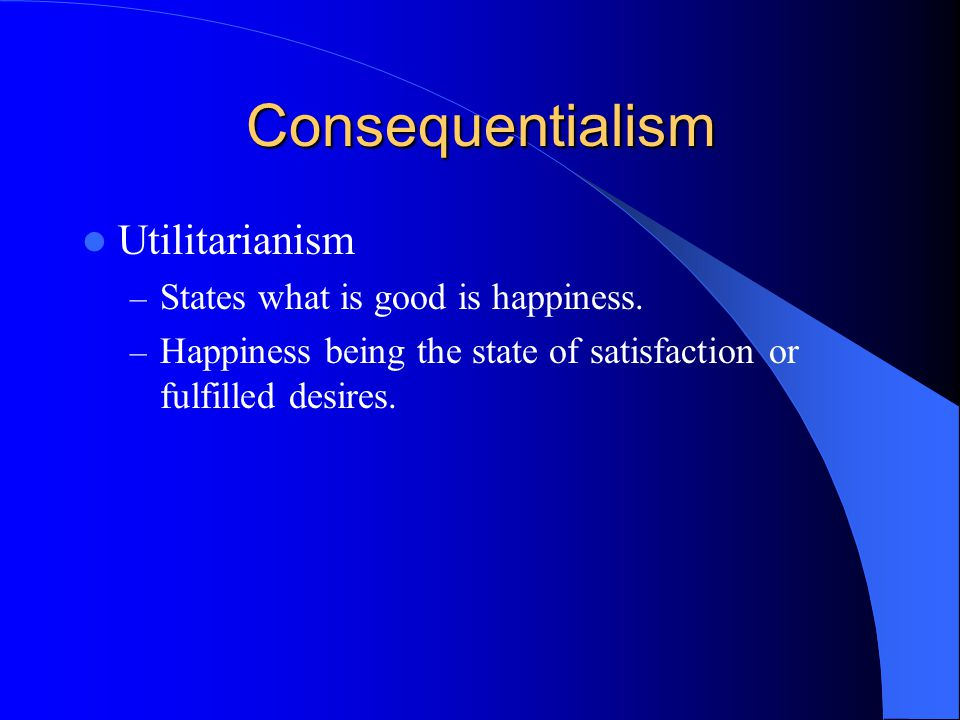 Deontological Ethics Deontological Ethics Comparison – To Consequentialism DE rules out using people as means to happiness for others DE more suited to individual human rights considerations – To Utilitarianism DE does not emphasize satisfaction of desires DE does not provide simple notion of good De is more abstract than pleasure or satisfaction