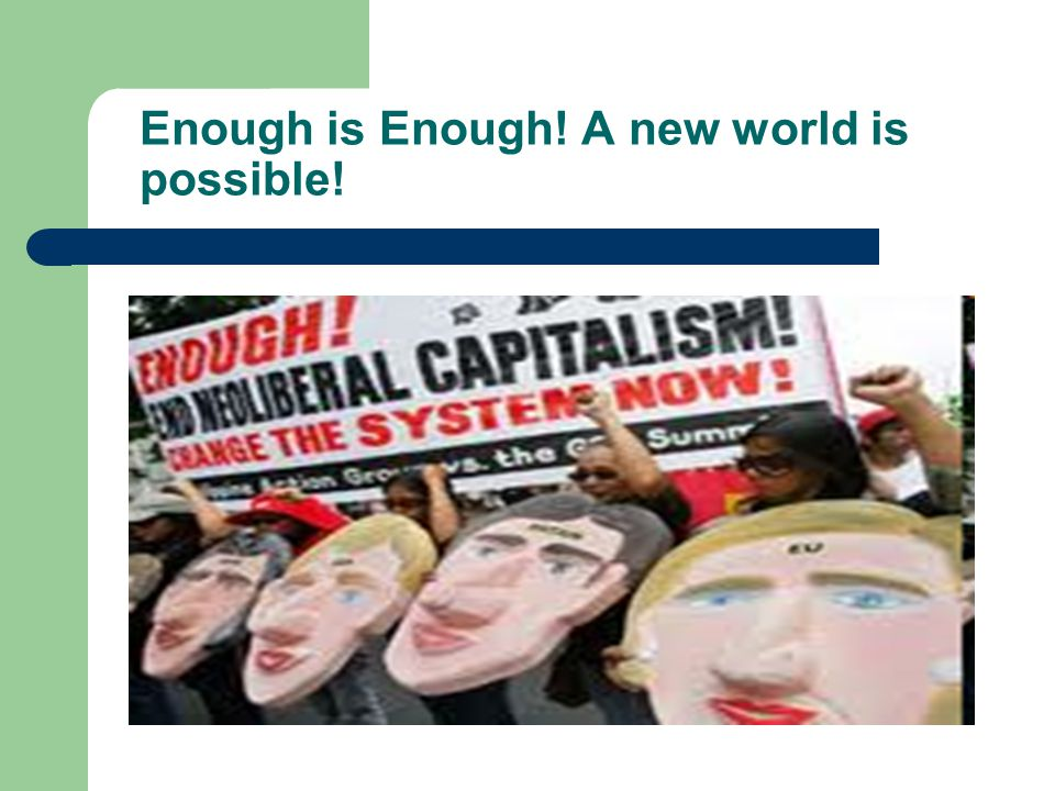 Enough is Enough! A new world is possible!