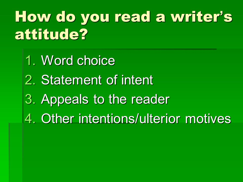 How do you read a writer ' s attitude.