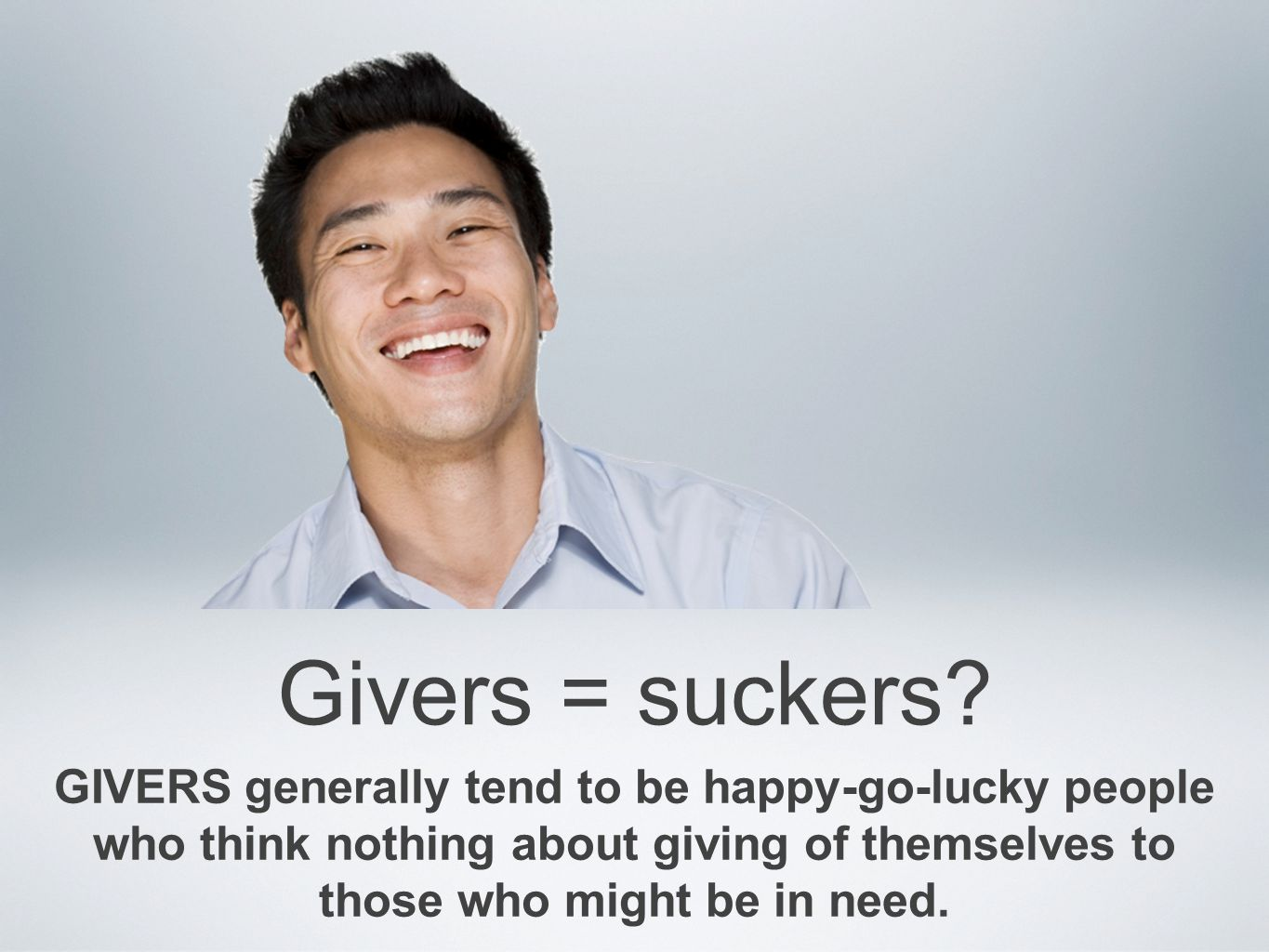Givers = suckers.