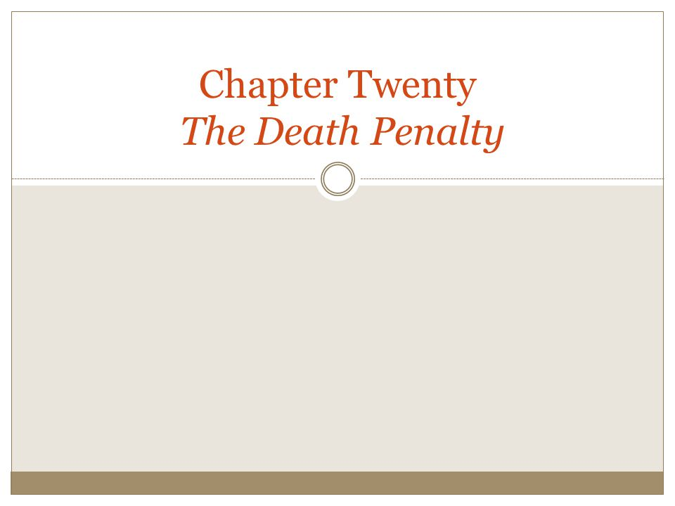 Chapter Twenty The Death Penalty