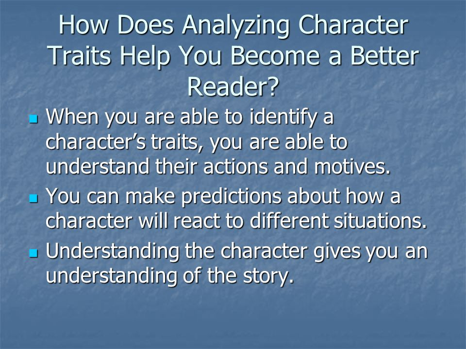 How Does Analyzing Character Traits Help You Become a Better Reader.
