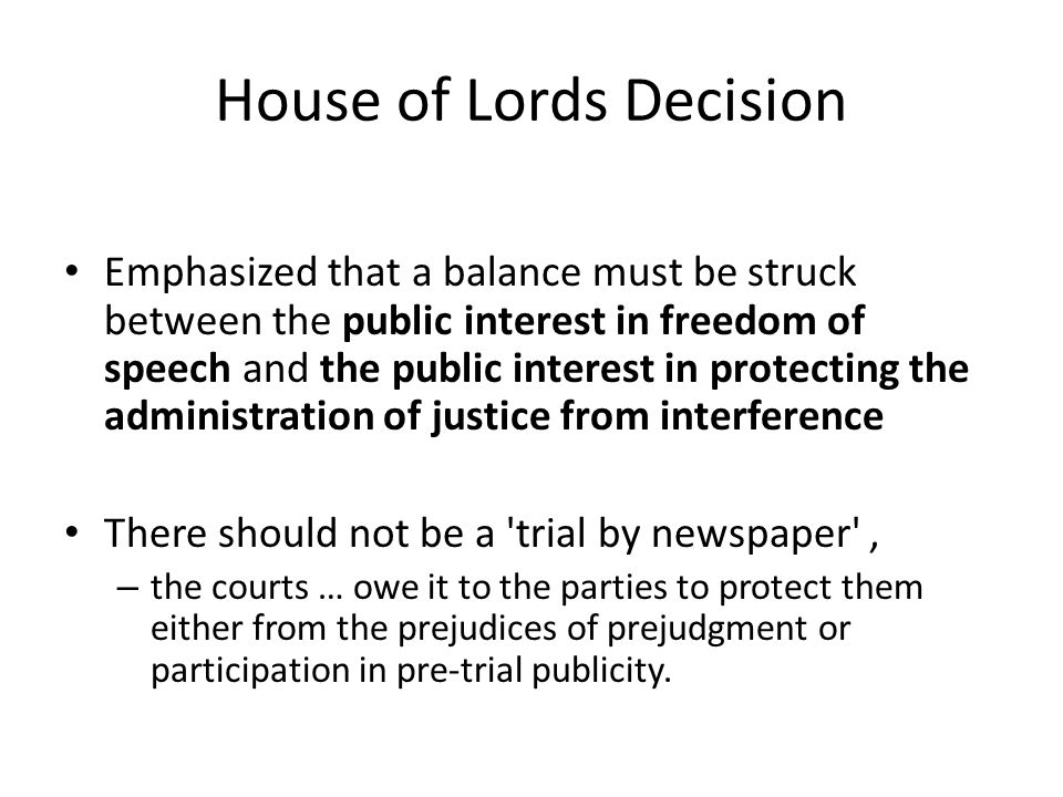 House of Lords Decision Emphasized that a balance must be struck between the public interest in freedom of speech and the public interest in protectin