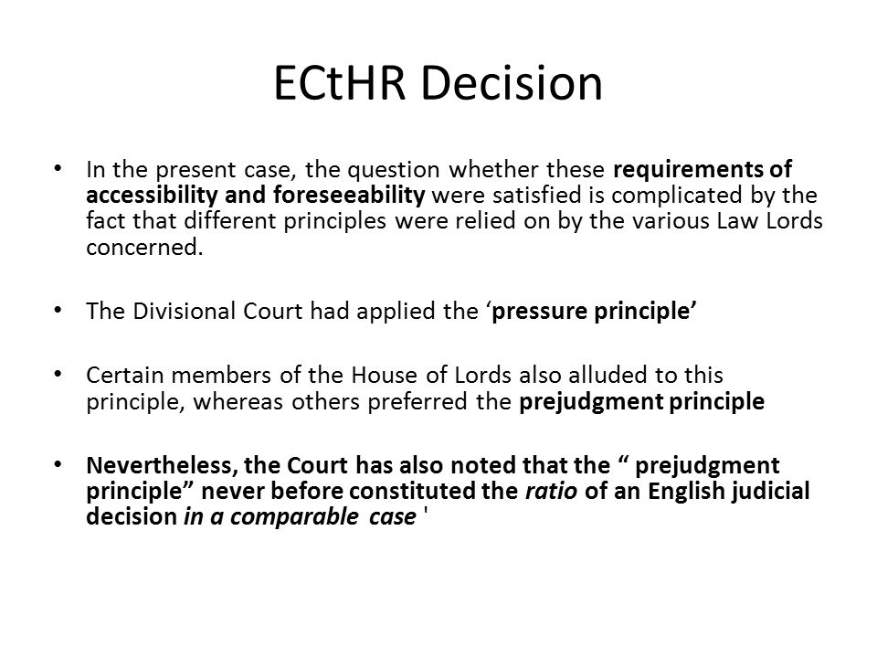 ECtHR Decision In the present case, the question whether these requirements of accessibility and foreseeability were satisfied is complicated by the f