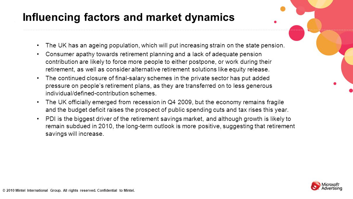 Influencing factors and market dynamics The UK has an ageing population, which will put increasing strain on the state pension. Consumer apathy toward