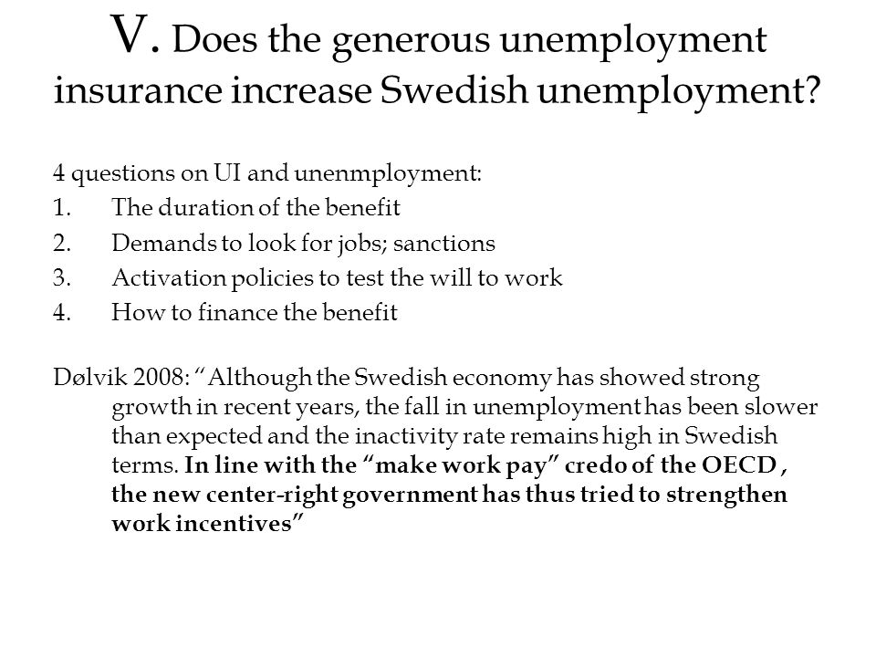 V. Does the generous unemployment insurance increase Swedish unemployment.