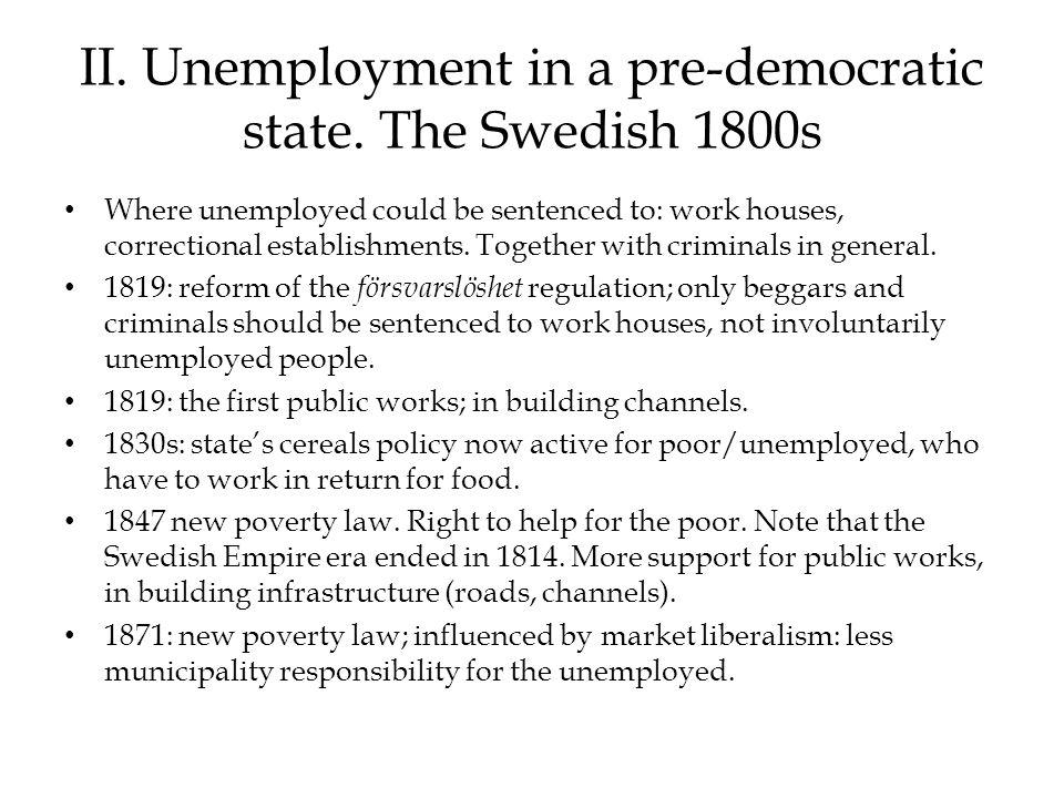 II.Unemployment in a pre-democratic state.