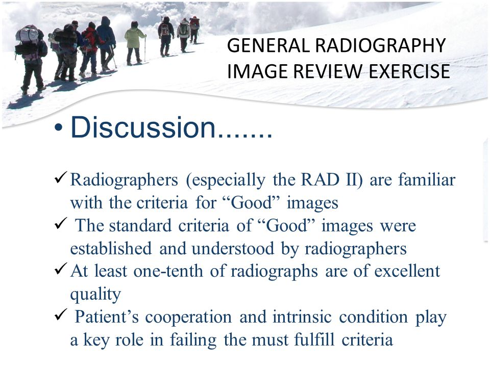 GENERAL RADIOGRAPHY IMAGE REVIEW EXERCISE Discussion.......