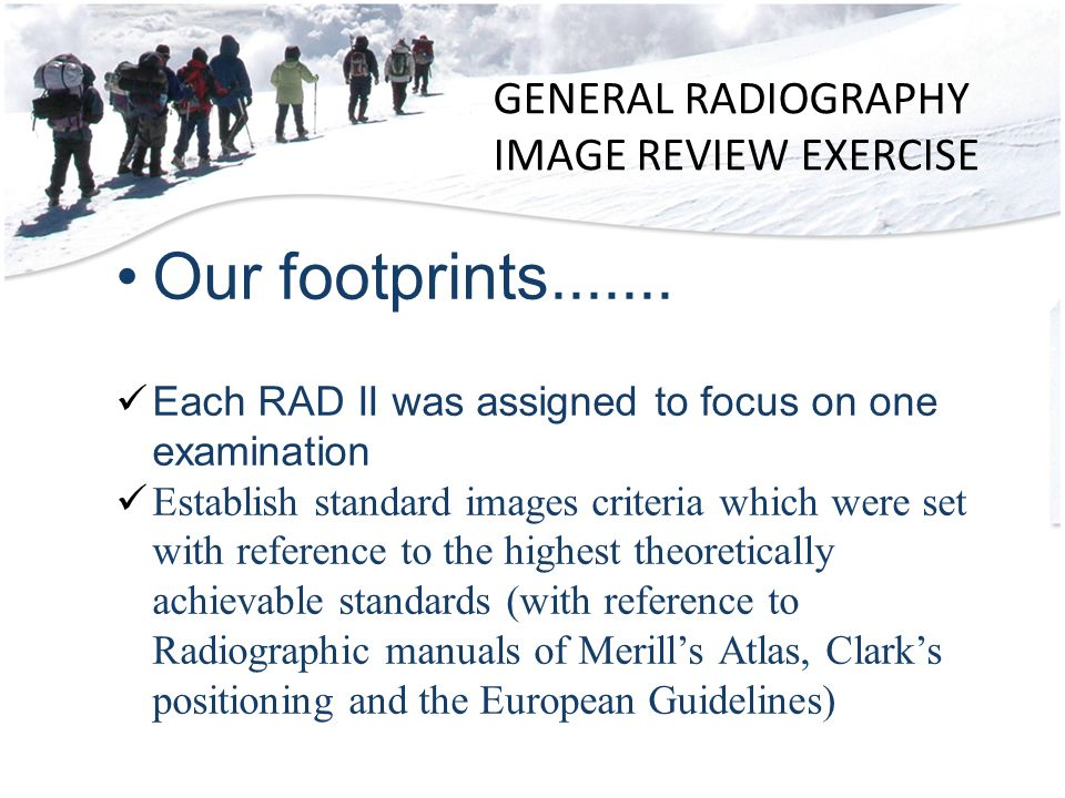 GENERAL RADIOGRAPHY IMAGE REVIEW EXERCISE Our footprints.......