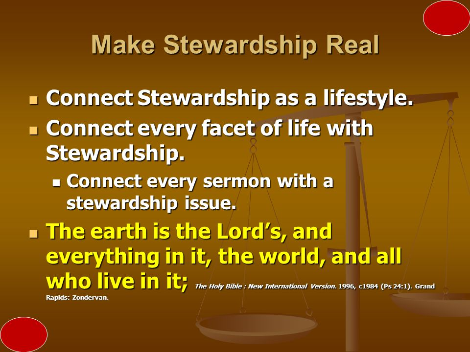 Make Stewardship Real Connect Stewardship as a lifestyle.