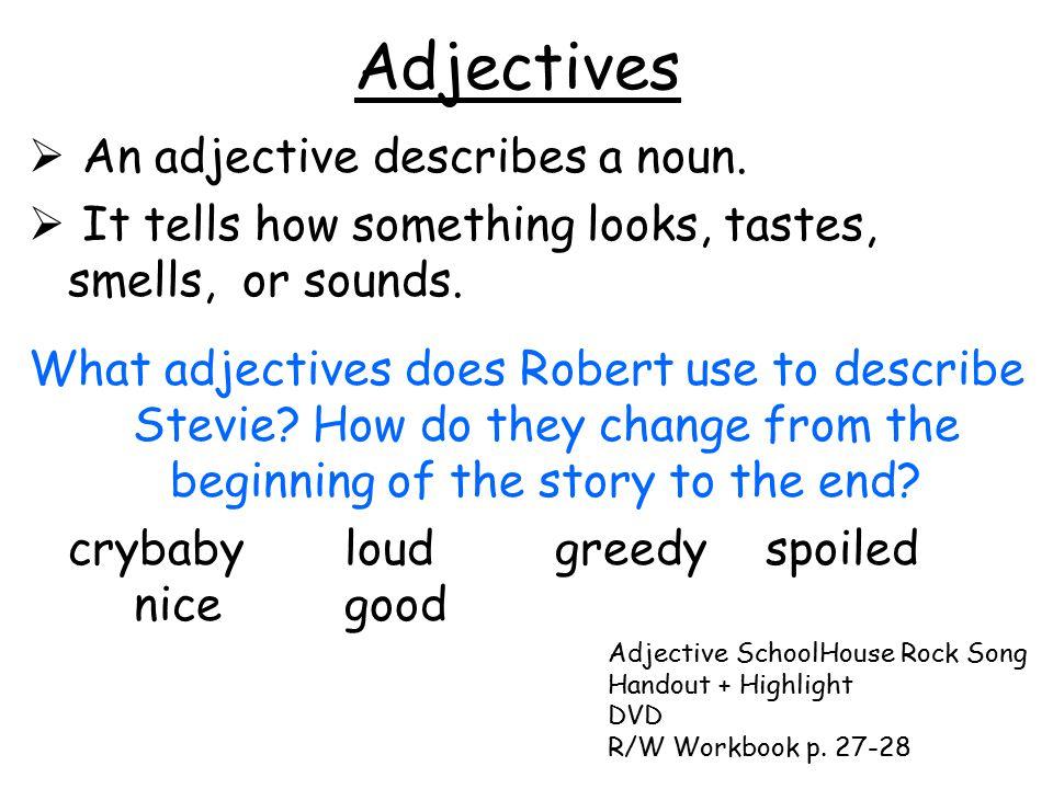 Adjectives  An adjective describes a noun.