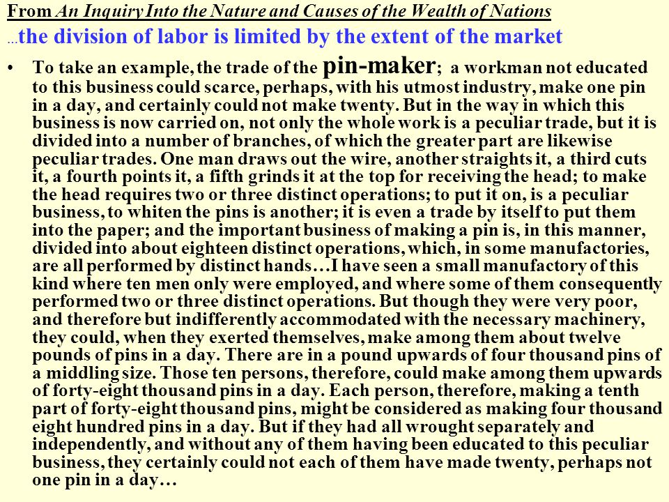 Economic Man: Self – interest and exchange This division of labor, from which so many advantages are derived, is not originally the effect of any human wisdom, which foresees and intends the general opulence to which it gives occasion.