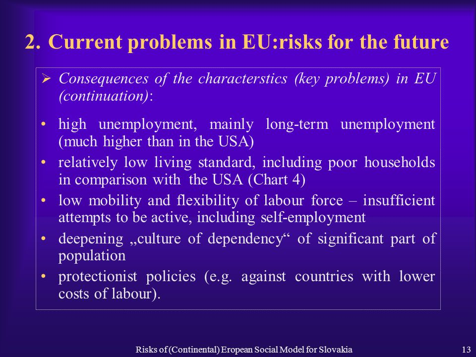Risks of (Continental) Eropean Social Model for Slovakia13 2.