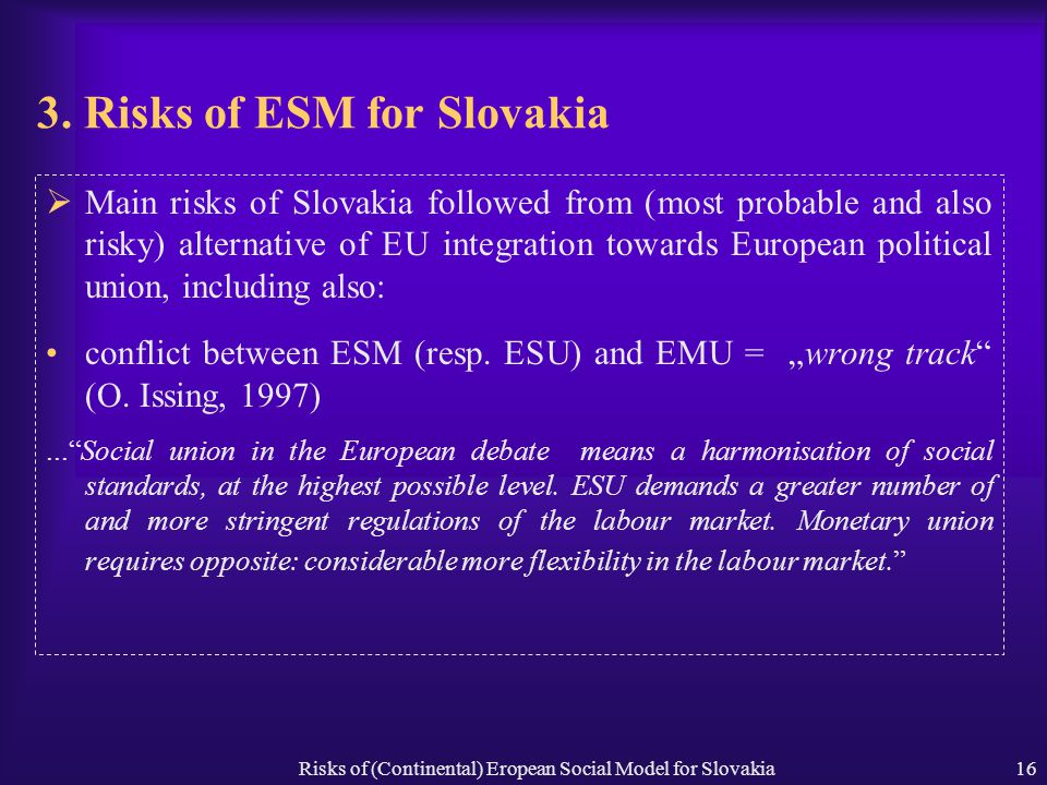 Risks of (Continental) Eropean Social Model for Slovakia16 3.