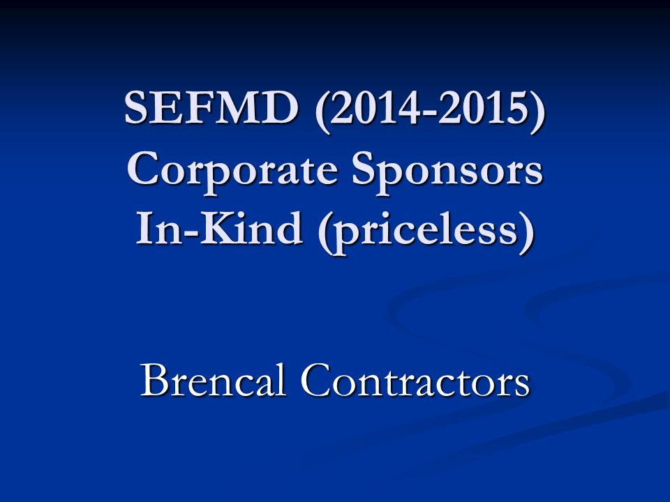 SEFMD (2014-2015) Corporate Sponsors In-Kind (priceless) Mini/Micro Computer Applications, Inc.