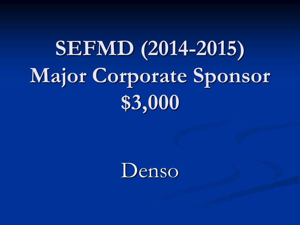 SEFMD (2014-20154) Major Corporate Sponsors $10,000-$20,000 DTE Energy