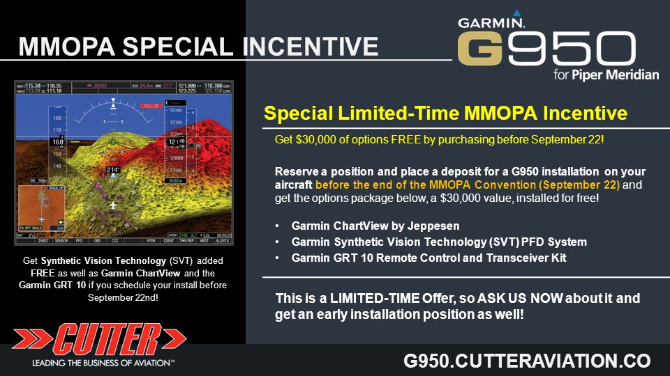 G950.CUTTERAVIATION.CO M MMOPA SPECIAL INCENTIVE Special Limited-Time MMOPA Incentive Get $30,000 of options FREE by purchasing before September 22.
