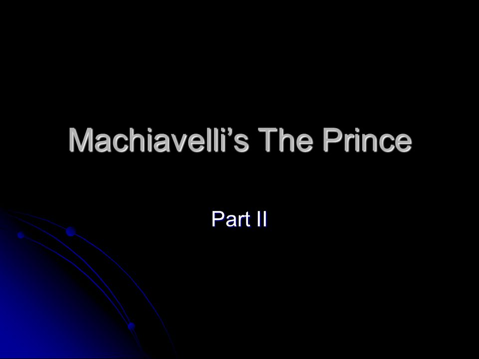 Machiavelli's The Prince Part II