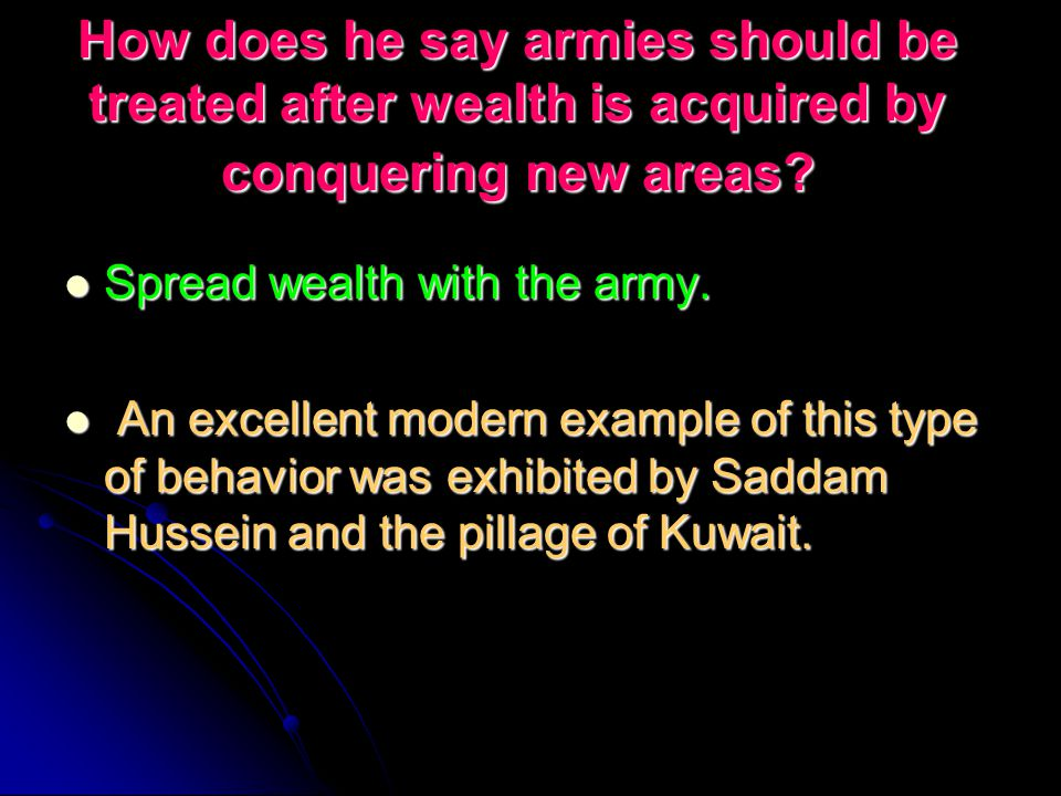 How does he say armies should be treated after wealth is acquired by conquering new areas.