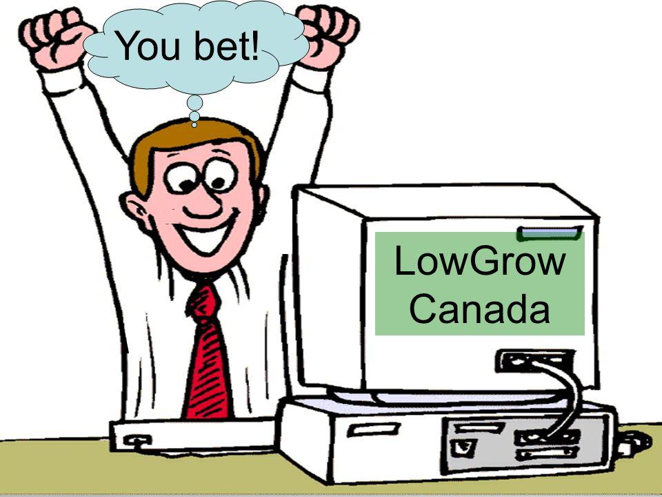 LowGrow Canada You bet!