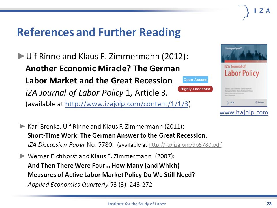 References and Further Reading 23 ► Karl Brenke, Ulf Rinne and Klaus F. Zimmermann (2011): Short-Time Work: The German Answer to the Great Recession,