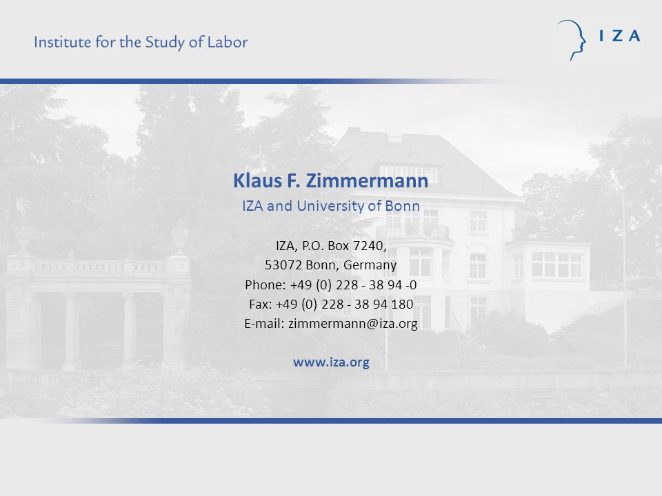 Klaus F. Zimmermann IZA and University of Bonn IZA, P.O.