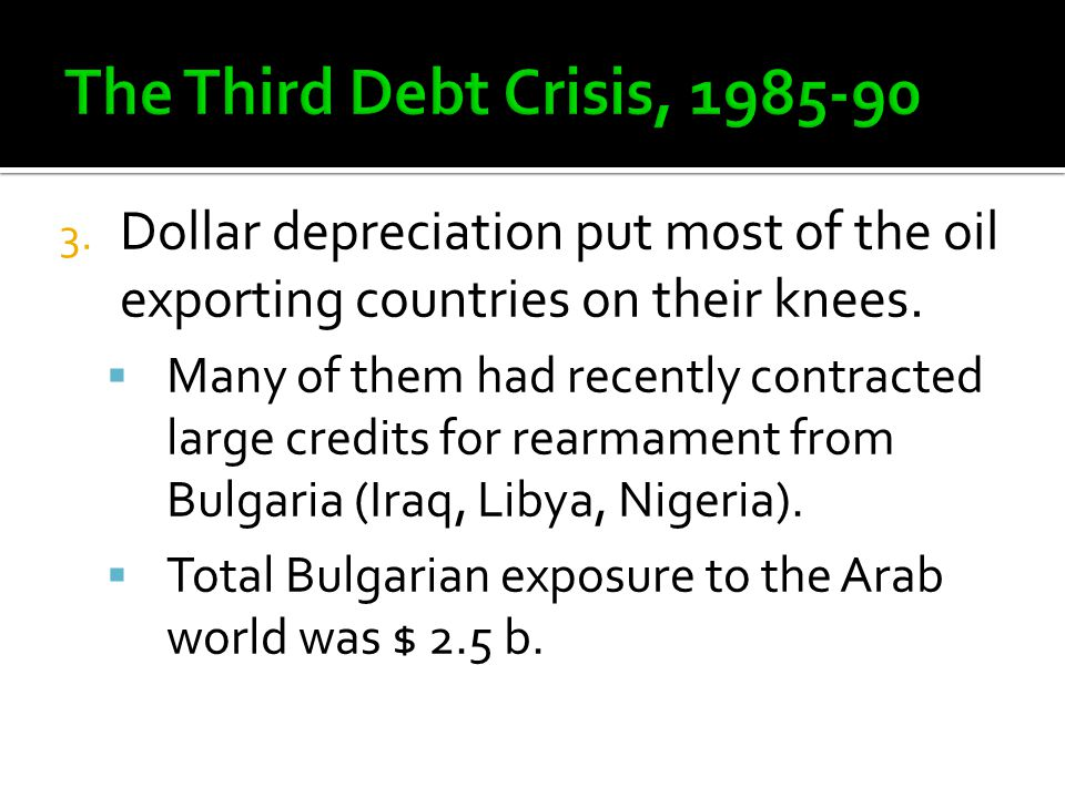 3. Dollar depreciation put most of the oil exporting countries on their knees.