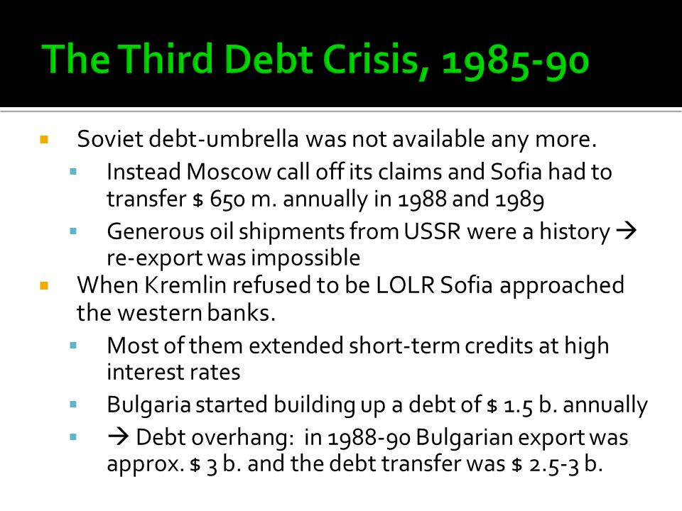  Soviet debt-umbrella was not available any more.