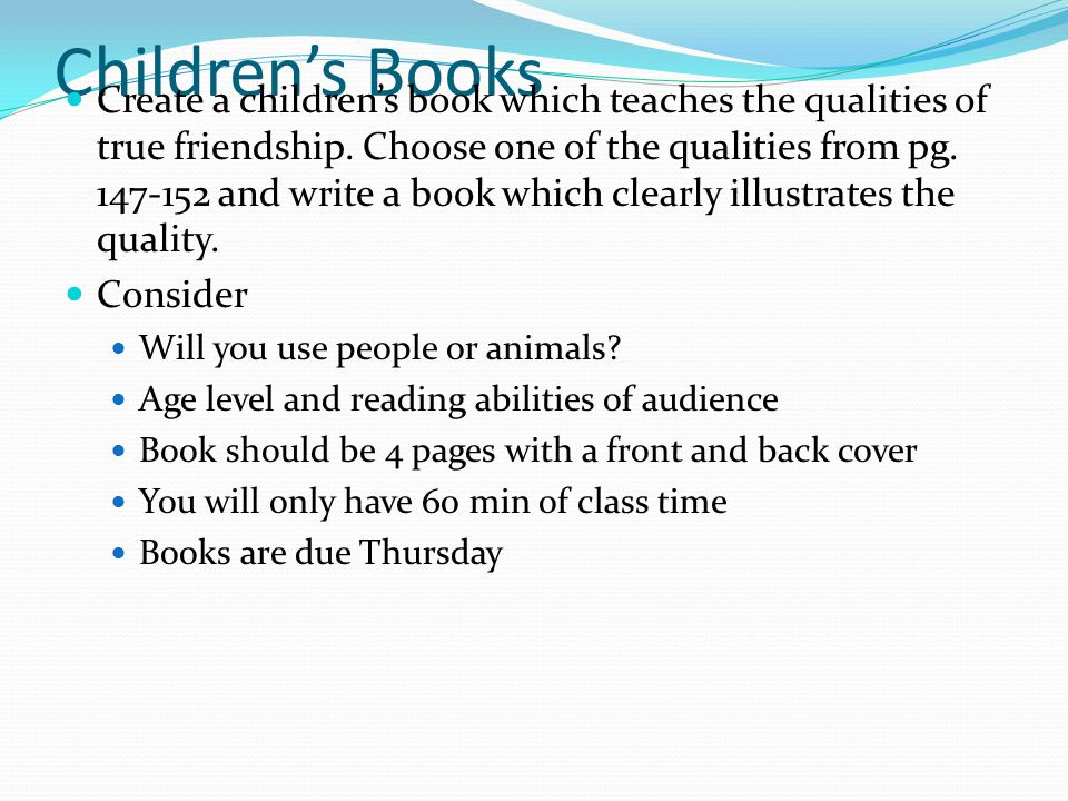 Children's Books Create a children's book which teaches the qualities of true friendship.