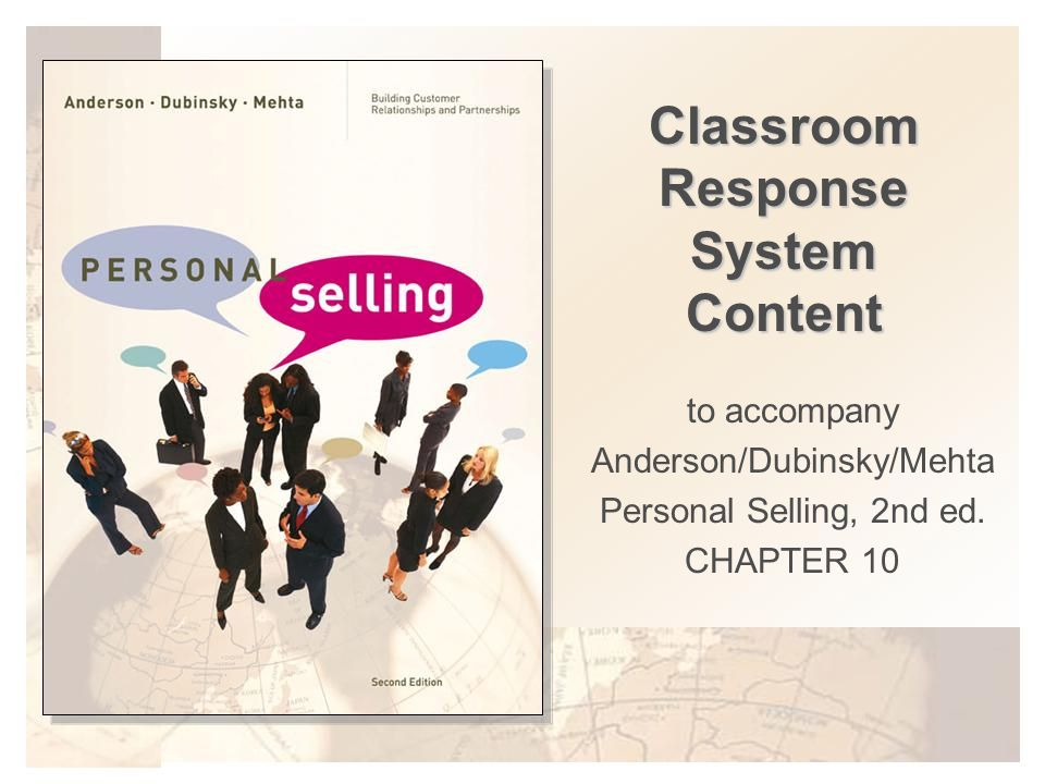 Classroom Response System Content to accompany Anderson/Dubinsky/Mehta Personal Selling, 2nd ed.