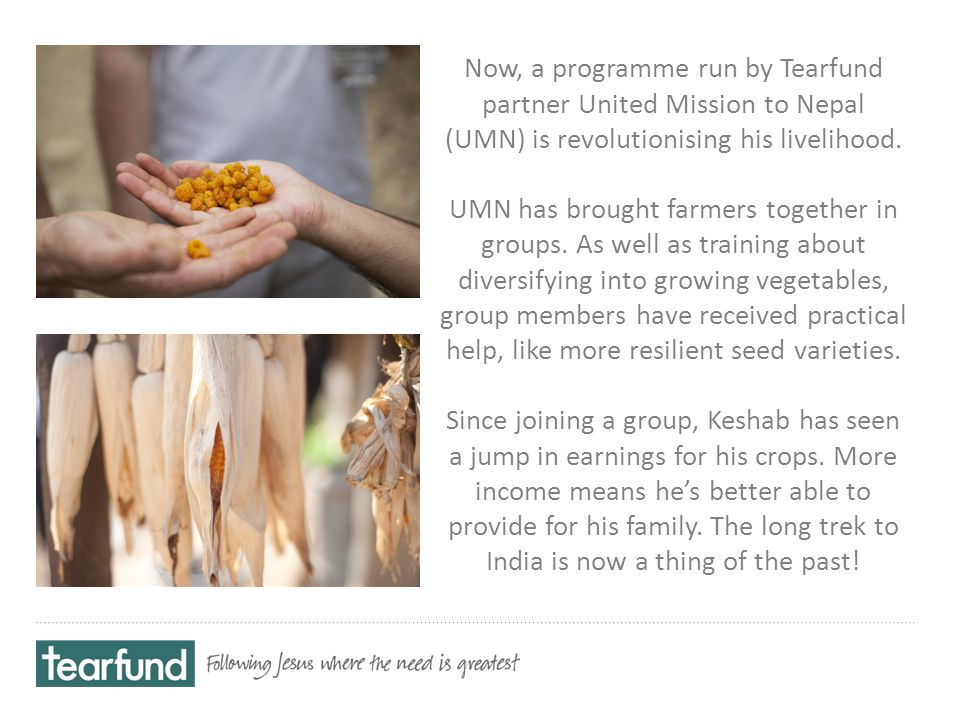 Now, a programme run by Tearfund partner United Mission to Nepal (UMN) is revolutionising his livelihood.