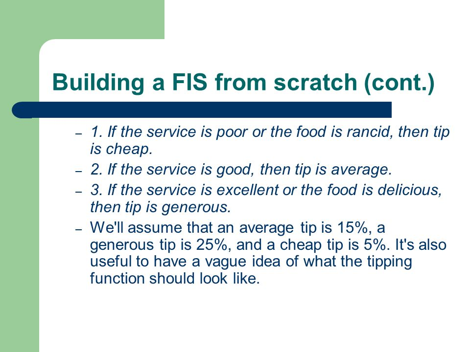 Building a FIS from scratch (cont.) – 1.