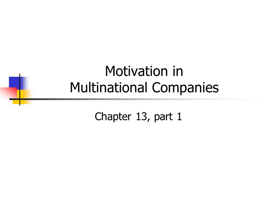 Motivation in Multinational Companies Chapter 13, part 1