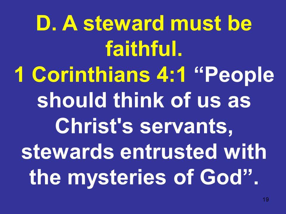 19 D. A steward must be faithful.