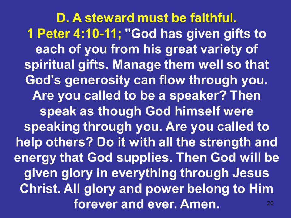 20 D. A steward must be faithful.