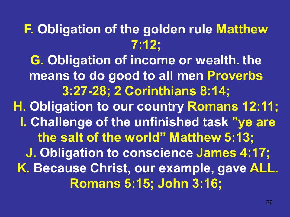 26 F. Obligation of the golden rule Matthew 7:12; G.