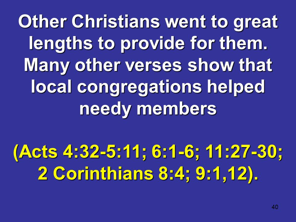 40 Other Christians went to great lengths to provide for them.