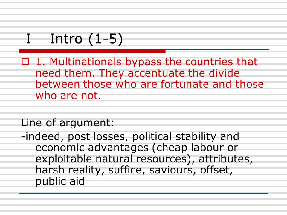 IIntro (1-5)  1. Multinationals bypass the countries that need them.