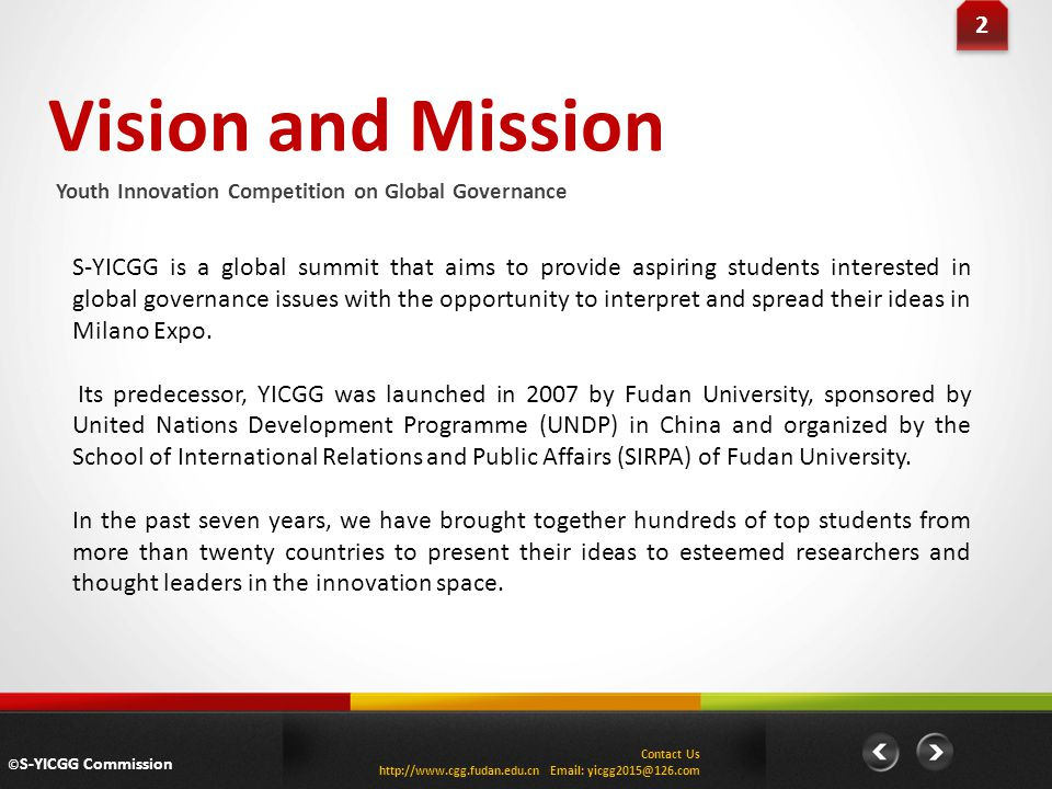 Vision and Mission Youth Innovation Competition on Global Governance 2 2 S-YICGG is a global summit that aims to provide aspiring students interested in global governance issues with the opportunity to interpret and spread their ideas in Milano Expo.