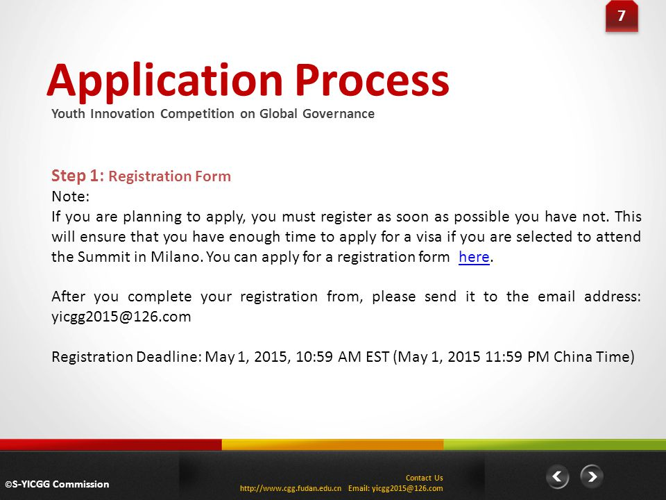 Application Process 7 7 Step 1: Registration Form Note: If you are planning to apply, you must register as soon as possible you have not. This will en