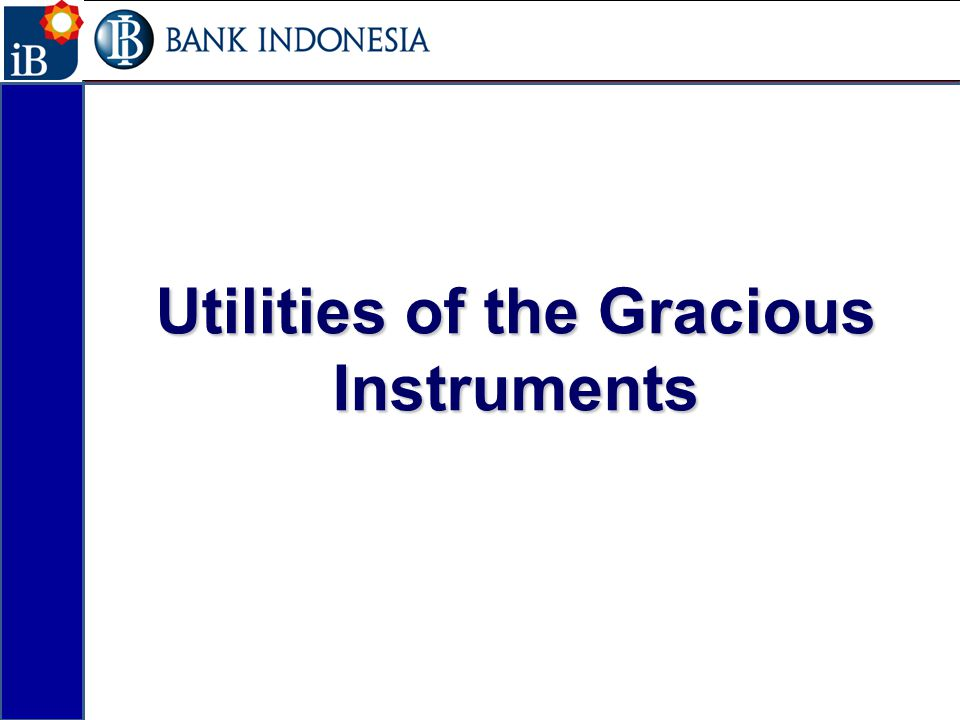 Utilities of the Gracious Instruments 19
