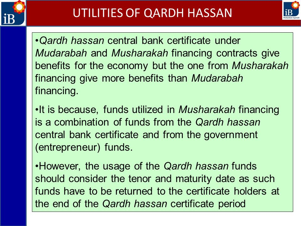 Qardh hassan central bank certificate under Mudarabah and Musharakah financing contracts give benefits for the economy but the one from Musharakah financing give more benefits than Mudarabah financing.