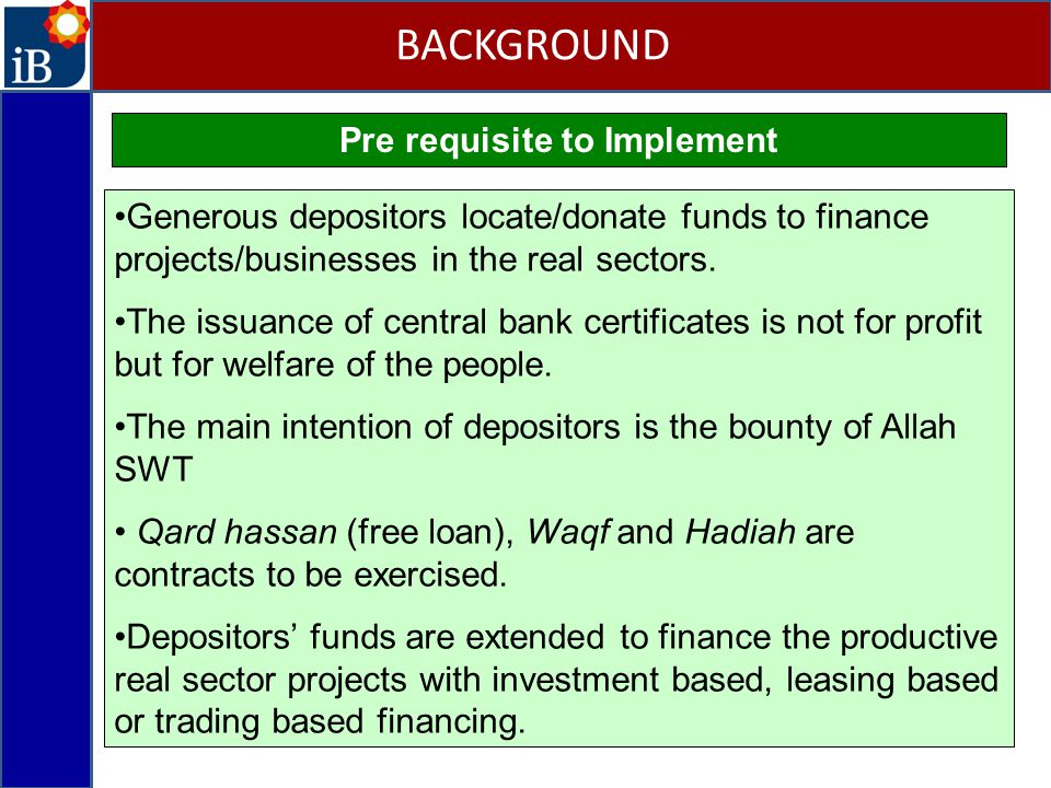 Pre requisite to Implement Generous depositors locate/donate funds to finance projects/businesses in the real sectors.